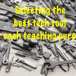 How to select the best tech tool for each teaching purpose